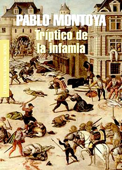 Carátula del libro Tríptico de la Infamia, de Pablo Montoya.