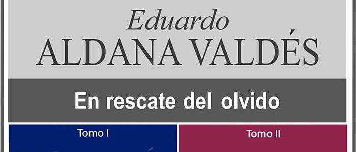 """Portada del libro """"En rescate del Olvido"""" de Eduardo Aldana Valdés."""