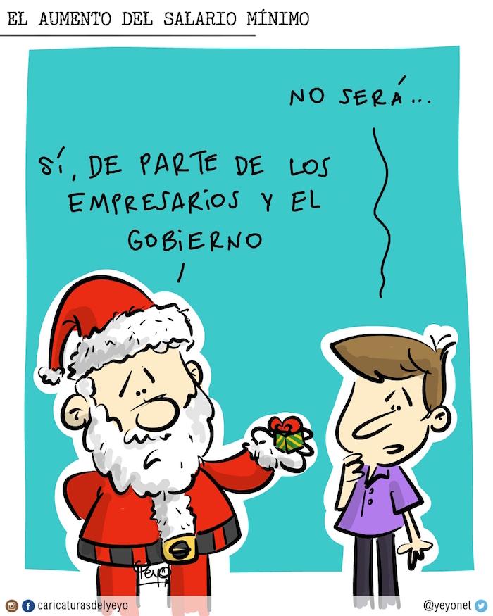 El aumento del salario mínimo. Santa llega con un regalo diminuto. El señor dice: no será... y Santa responde: si, de parte de los empresarios y el gobierno.