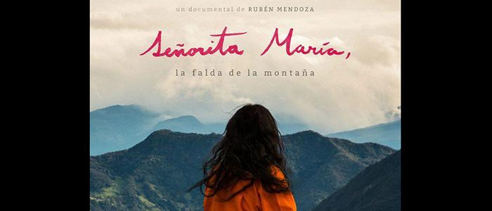 """Portada Documental de Rubén Mendoza, """"Señorita María, la falda de la montaña""""."""
