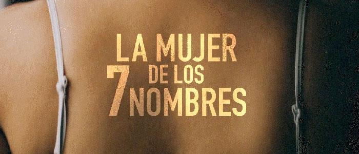 """Cartel oficial del documental """"La mujer de los 7 nombres""""."""